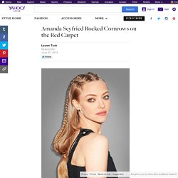 Amanda Seyfried Rocked Cornrows on the Red Carpet