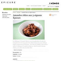 Amandes rôties aux 3 oignons Épicure