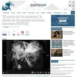 """""""El sueño de los amantes"""", la danza de las parejas mientras duermen (FOTOS)"""