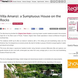 Villa Amanzi: a Sumptuous House on the Rocks
