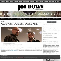 Amar a Walter White, odiar a Walter White
