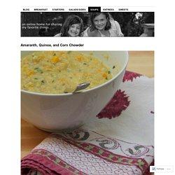 Amaranth, Quinoa, and Corn Chowder