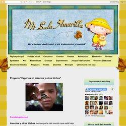 """Mi Sala Amarilla: Proyecto """"Expertos en insectos y otros bichos"""""""