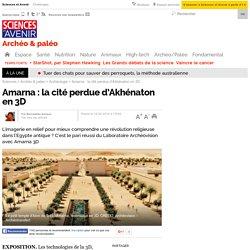 Amarna : la cité perdue d'Akhénaton en 3D