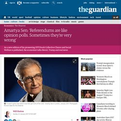 Amartya Sen: 'Referendums are like opinion polls. Sometimes they're very wrong'
