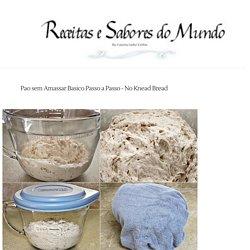 Pao sem Amassar Basico Passo a Passo - No Knead Bread - Receitas e Sabores do Mundo