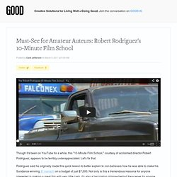 Must-See for Amateur Auteurs: Robert Rodriguezs 10-Minute Film School - Culture - GOOD - StumbleUpon
