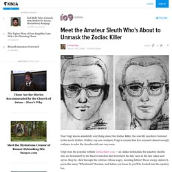Meet the Amateur Sleuth Who's About to Unmask the Zodiac Killer