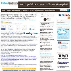 Booking.com s'adresse à la presse et aux clients: très bel exercice qui amateurise encore plus les syndicats hôteliers