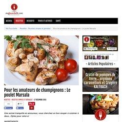 Pour les amateurs de champignons : Le poulet Marsala