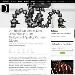 A Tripod-On-Skates Lets Amateurs Pull Off Hollywood-Quality Camera Moves | Co. Design
