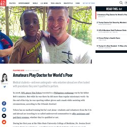 Amateurs Play Doctor for World's Poor