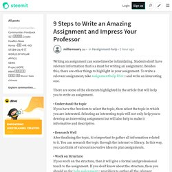 9 Steps to Write an Amazing Assignment and Impress Your Professor