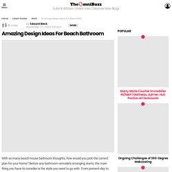 Amazing Design Ideas For Beach Bathroom - TheOmniBuzz