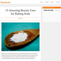 13 Amazing Beauty Uses for Baking Soda