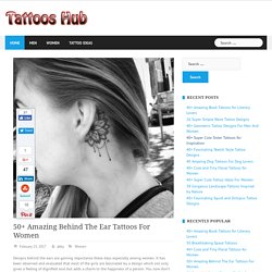 50+ Amazing Behind The Ear Tattoos For Women - Tattoos Hub