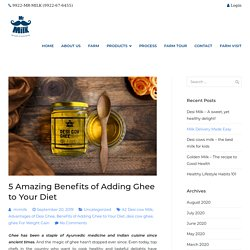Amazing Benefits of Adding Ghee to Your Diet