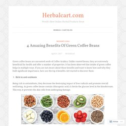 4 Amazing Benefits Of Green Coffee Beans – Herbalcart.com