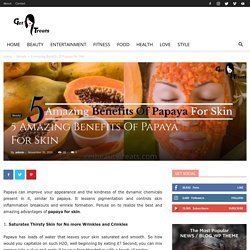 5 Amazing Benefits Of Papaya For Skin To Give It Glow