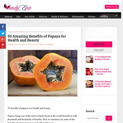 50 Amazing Benefits of Papaya for Health and Beauty - Beauty Epic