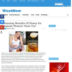 5 Amazing Benefits Of Honey for Pregnant Women! Must Try! - WeetNow