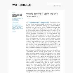Amazing Benefits of CBD Hemp Skin Care Products - WCI Health LLC