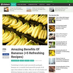 Amazing Benefits Of Bananas (+5 Refreshing Recipes)