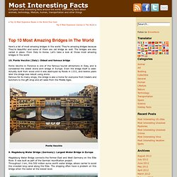 Top 10 Most Amazing Bridges in The World | Most Interesting Facts