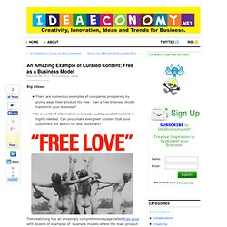 An Amazing Example of Curated Content: Free as a Business Model | IdeaEconomy.Net
