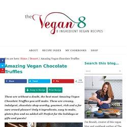 Amazing Vegan Chocolate Truffles - The Vegan 8