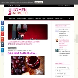 Made Your Amazing Christmas With Organic RED Wine @ Health
