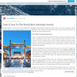 Take A Tour To The World Most Amazing Country