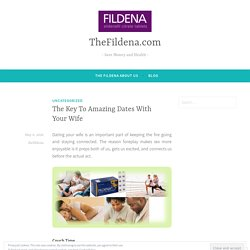 The Key To Amazing Dates With Your Wife – TheFildena.com