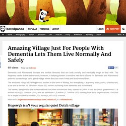 Amazing Village Just For People With Dementia Lets Them Live Normally And Safely