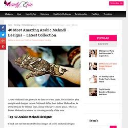 40 Most Amazing Arabic Mehndi Designs - Latest Collection
