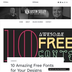 10 Amazing Free Fonts for Your Designs » Justin Seeley