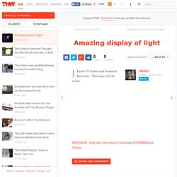 Amazing display of light - Shareables