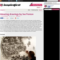 Amazing drawings by Joe Fenton