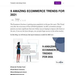 9 AMAZING ECOMMERCE TRENDS FOR 2021 - Terabyte's web design Dubai