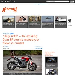 """""""Holy s##t!"""" – the amazing Zero SR electric motorcycle blows our minds"""