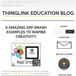 6 Amazing App Smash Examples to Inspire Creativity