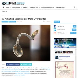 10 Amazing Examples of Mind Over Matter