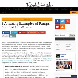 8 Amazing Examples of Ramps Blended Into Stairs