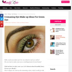 5 Amazing Eye Make up Ideas For Green Eye