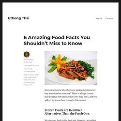 6 Amazing Food Facts You Shouldn't Miss to Know – Uthong Thai