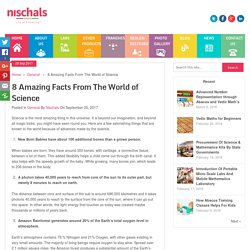 8 Amazing Facts From The World of Science - Nischal's Blog
