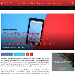 Grab The Common Yet Amazing Features And Content On Nook Tablet 7