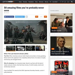 50 amazing films you've probably never seen