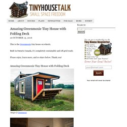 Amazing Greenmoxie Tiny House with Folding Deck