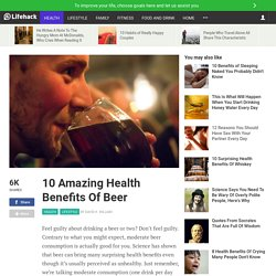 10 Amazing Health Benefits Of Beer
